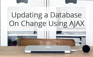 Updating a Database On Change Using AJAX