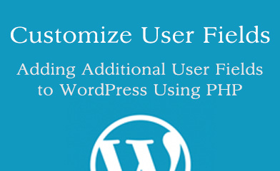 How to Add Additional Profile Fields to Wordpress using PHP
