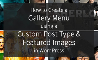 How to Create a Gallery Menu using a Custom Post Type and Featured Images in WordPress