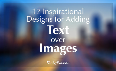 12 Inspirational designs for adding text over images