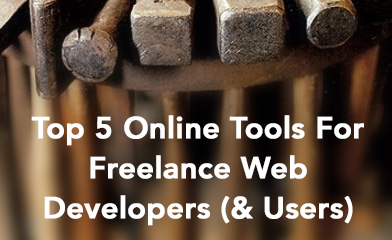Top 5 Online Tools For Freelance Web Developers