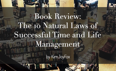 Book Review: The 10 Natural Laws of Successful Time and Life Management
