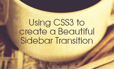 Using CSS3 to Create a Beautiful Sidebar Transition