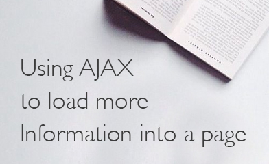Using AJAX to Load More Information Into a Page
