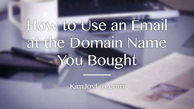How to Use an Email at the Domain Name You Bought