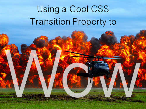Using a Cool CSS Transition Property to Wow