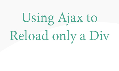 Using ajax to reload only a div - Jquery refresh div ...